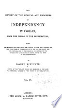 The History Of The Revival And Progress Of Independency In England Since The Period Of The Reformation