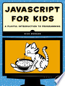 """""""JavaScript for Kids: A Playful Introduction to Programming"""" by Nick Morgan"""