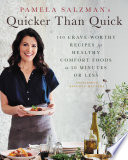"""Pamela Salzman's Quicker Than Quick: 140 Crave-Worthy Recipes for Healthy Comfort Foods in 30 Minutes or Less"" by Pamela Salzman"