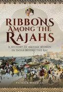 Ribbons Among the Rajahs