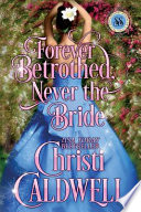Forever Betrothed, Never the Bride  : Scandalous Seasons Book 1