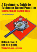 A Beginner S Guide To Evidence Based Practice In Health And Social Care