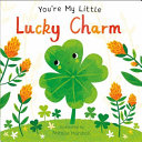 You re My Little Lucky Charm