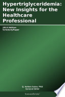 Hypertriglyceridemia  New Insights for the Healthcare Professional  2013 Edition