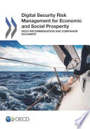 Digital Security Risk Management for Economic and Social Prosperity OECD Recommendation and Companion Document