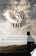 The Goal is Life