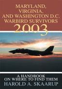 Maryland  Virginia  and Washington D C  Warbird Survivors 2003