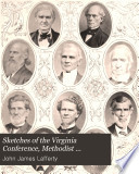 Sketches Of The Virginia Conference Methodist Episcopal Church South