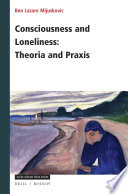 Consciousness and Loneliness  Theoria and Praxis
