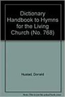 Dictionary handbook to Hymns for the Living Church