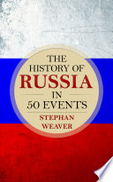 The History of Russia in 50 Events Book