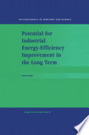 Potential For Industrial Energy Efficiency Improvement In The Long Term