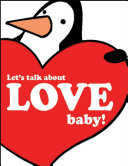 Let's Talk About Love Baby!