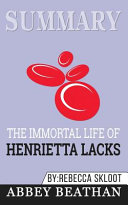 Summary of The Immortal Life of Henrietta Lacks by Rebecca Skloot