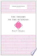 The Theory of the Business  Harvard Business Review Classics