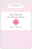 The Theory of the Business (Harvard Business Review Classics) Pdf/ePub eBook