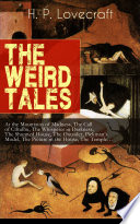 THE WEIRD TALES of H. P. Lovecraft: At the Mountains of Madness, The Call of Cthulhu, The Whisperer in Darkness, The Shunned House, The Outsider, Pickman's Model, The Picture in the House, The Temple…