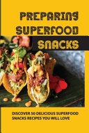 Preparing Superfood Snacks