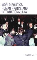 World Politics  Human Rights  and International Law