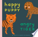 Happy Puppy  Angry Tiger