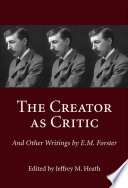 The Creator as Critic and Other Writings by E.M. Forster