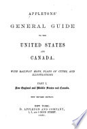 Appletons' General Guide to the United States and Canada: New England and Middle states and Canada