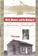 Myth Memory And The Making Of The American Landscape