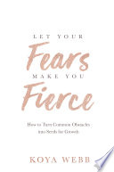 Let Your Fears Make You Fierce