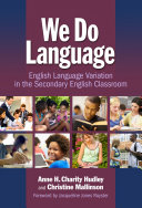 We Do Language: English Variation in the Secondary English Classroom