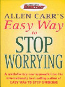 Allen Carr S Easy Way To Stop Worrying Book