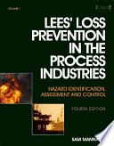 """Lees' Loss Prevention in the Process Industries: Hazard Identification, Assessment and Control"" by Frank Lees"