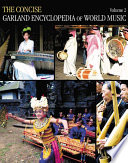 The Concise Garland Encyclopedia of World Music  The Middle East  South Asia  East Asia  Southeast Asia Book