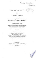 An Account of the National Anthem Entitled God Save the King        Selected  Edited  Arranged by Richard Clark