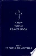 A New Pocket Prayer Book With 25 Popular Novenas