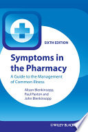 """Symptoms in the Pharmacy: A Guide to the Management of Common Illness"" by Alison Blenkinsopp, Paul Paxton, John Blenkinsopp"