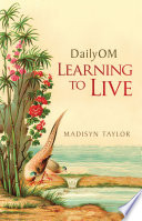 DailyOM  Learning to Live