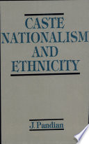 Caste  Nationalism and Ethnicity