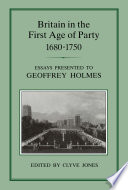 Britain in the First Age of Party  1687 1750