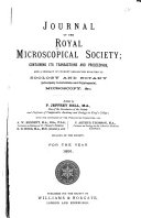 Journal Of The Royal Microscopical Society Containing Its Transactions And Proceedings And A Summary Of Current Researches Relating To Zoology And Botany Principally Invertebrata And Cryptogamia Microscopy C
