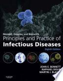 """Mandell, Douglas, and Bennett's Principles and Practice of Infectious Diseases E-Book"" by John E. Bennett, Raphael Dolin, Martin J. Blaser"