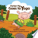 Parker Pig Goes to Yoga