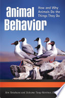 Animal Behavior: How and Why Animals Do the Things They Do [3 volumes]