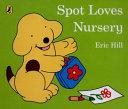 Spot Loves Nursery Book PDF