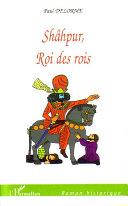 Shâhpur, Roi des rois Pdf/ePub eBook