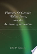 Flannery O Connor Walker Percy And The Aesthetic Of Revelation