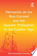 Hernando de los R  os Coronel and the Spanish Philippines in the Golden Age
