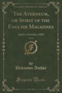 The Atheneum, Or Spirit of the English Magazines, Vol. 13