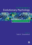 The Sage Handbook of Evolutionary Psychology : Applications of Evolutionary Psychology