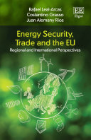 Energy Security, Trade and the EU: Regional and International ...