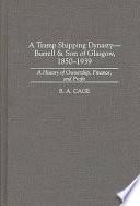 A Tramp Shipping Dynasty  Burrell   Son of Glasgow  1850 1939